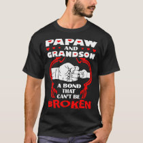 Papaw And Grandson Bond That Cant Be Broken T-Shirt