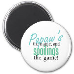 Papaw's the Name, and Spoiling's the Gam 2 Inch Round Magnet