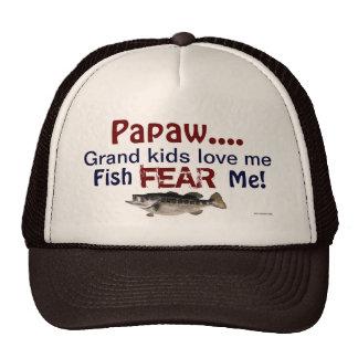 Papaw...Grand Kids Love Me Fish Fear Me Hat
