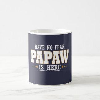 PAPAW IS HERE COFFEE MUG
