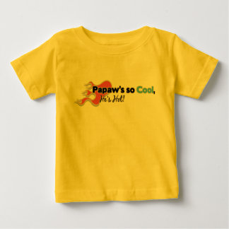 Papaw's So Cool He's Hot Baby T-Shirt