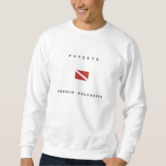 Papeete French Polynesia Scuba Dive Flag Sweatshirt