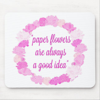 Paper Flowers are Always a Good Idea - Molding Mat Mouse Pad