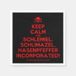 [Skull crossed bones] keep calm and schlemiel, schlimazel, hasenpfeffer incorporated!  Paper Napkins