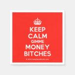 [Crown] keep calm gimme money bitches  Paper Napkins