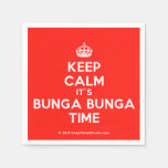 [Crown] keep calm it's bunga bunga time  Paper Napkins