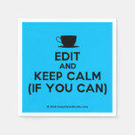 [Cup] edit and keep calm (if you can)  Paper Napkins