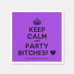 [Crown] keep calm and party bitches! [Love heart]  Paper Napkins