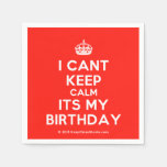 [Crown] i cant keep calm its my birthday  Paper Napkins