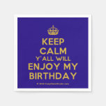 [Crown] keep calm y'all will enjoy my birthday  Paper Napkins