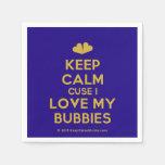 [Two hearts] keep calm cuse i love my bubbies  Paper Napkins