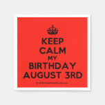 [Crown] keep calm my birthday august 3rd  Paper Napkins
