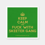 [Crown] keep calm and fuck with skeeter gang  Paper Napkins