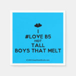 [Two hearts] i #love b5 hot tall boys that melt  Paper Napkins