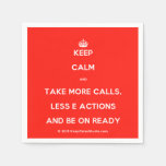 [Crown] keep calm and take more calls, less e actions and be on ready  Paper Napkins