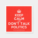 [Crown] keep calm and don't talk politics  Paper Napkins