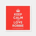 [Crown] keep calm and love robbie  Paper Napkins
