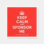 [Crown] keep calm and sponsor me  Paper Napkins