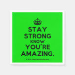 [Crown] stay strong know you're amazing.  Paper Napkins
