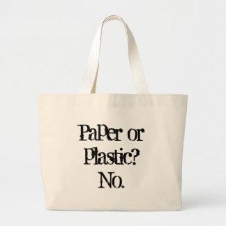 Paper or plastic?No. Canvas Bags