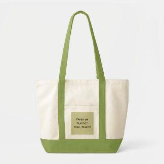 Paper or Plastic?Yeah, Right!! Canvas Bag