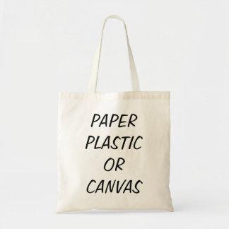 Paper Plastic or Canvas Bag