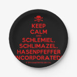 [Skull crossed bones] keep calm and schlemiel, schlimazel, hasenpfeffer incorporated!  Paper Plates 7 Inch Paper Plate