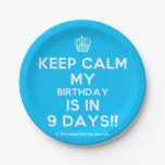 [Cupcake] keep calm my birthday is in 9 days!!  Paper Plates 7 Inch Paper Plate
