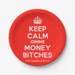 [Crown] keep calm gimme money bitches  Paper Plates 7 Inch Paper Plate