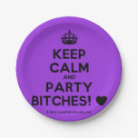 [Crown] keep calm and party bitches! [Love heart]  Paper Plates 7 Inch Paper Plate