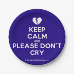 [Broken heart] keep calm and please don't cry  Paper Plates 7 Inch Paper Plate