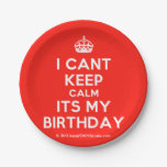 [Crown] i cant keep calm its my birthday  Paper Plates 7 Inch Paper Plate