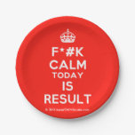 [Crown] f*#k calm today is result  Paper Plates 7 Inch Paper Plate