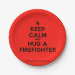 [Campfire] keep calm and hug a firefighter  Paper Plates 7 Inch Paper Plate