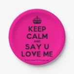 [Crown] keep calm and say u love me  Paper Plates 7 Inch Paper Plate