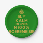 [Crown] bly kalm en wees n 100% boeremeisie  Paper Plates 7 Inch Paper Plate