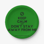[No sign] keep calm and don't stay away from me  Paper Plates 7 Inch Paper Plate