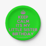 [Crown] keep calm its my little sister birthday  Paper Plates 7 Inch Paper Plate
