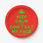 [Cutlery and plate] keep calm and don't eat my face  Paper Plates 7 Inch Paper Plate