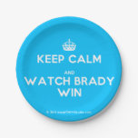 [Crown] keep calm and watch brady win  Paper Plates 7 Inch Paper Plate