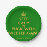 [Crown] keep calm and fuck with skeeter gang  Paper Plates 7 Inch Paper Plate
