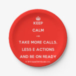 [Crown] keep calm and take more calls, less e actions and be on ready  Paper Plates 7 Inch Paper Plate