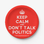 [Crown] keep calm and don't talk politics  Paper Plates 7 Inch Paper Plate