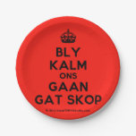 [Crown] bly kalm ons gaan gat skop  Paper Plates 7 Inch Paper Plate