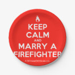 [Campfire] keep calm and marry a firefighter  Paper Plates 7 Inch Paper Plate