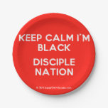 keep calm i'm black disciple nation  Paper Plates 7 Inch Paper Plate