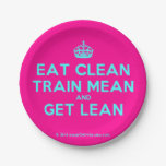 [Crown] eat clean train mean and get lean  Paper Plates 7 Inch Paper Plate