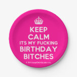 [Crown] keep calm its my fucking birthday bitches  Paper Plates 7 Inch Paper Plate