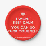 [Crown upside down] i wont keep calm and you can go fuck your self  Paper Plates 7 Inch Paper Plate