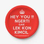 [Crown] hey you !! ngerti gak lek kon kimcil  Paper Plates 7 Inch Paper Plate